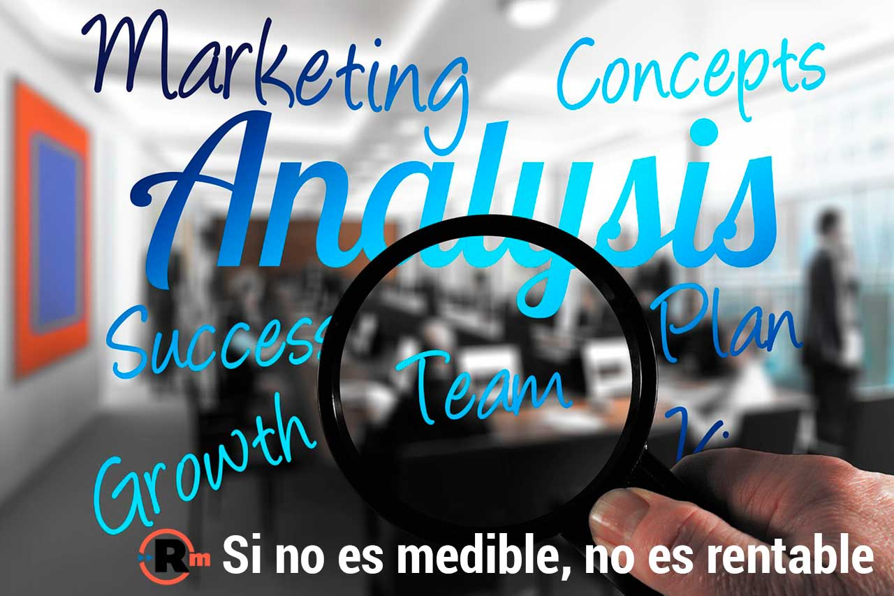 Si no es medible, no es rentable el Marketing Digital