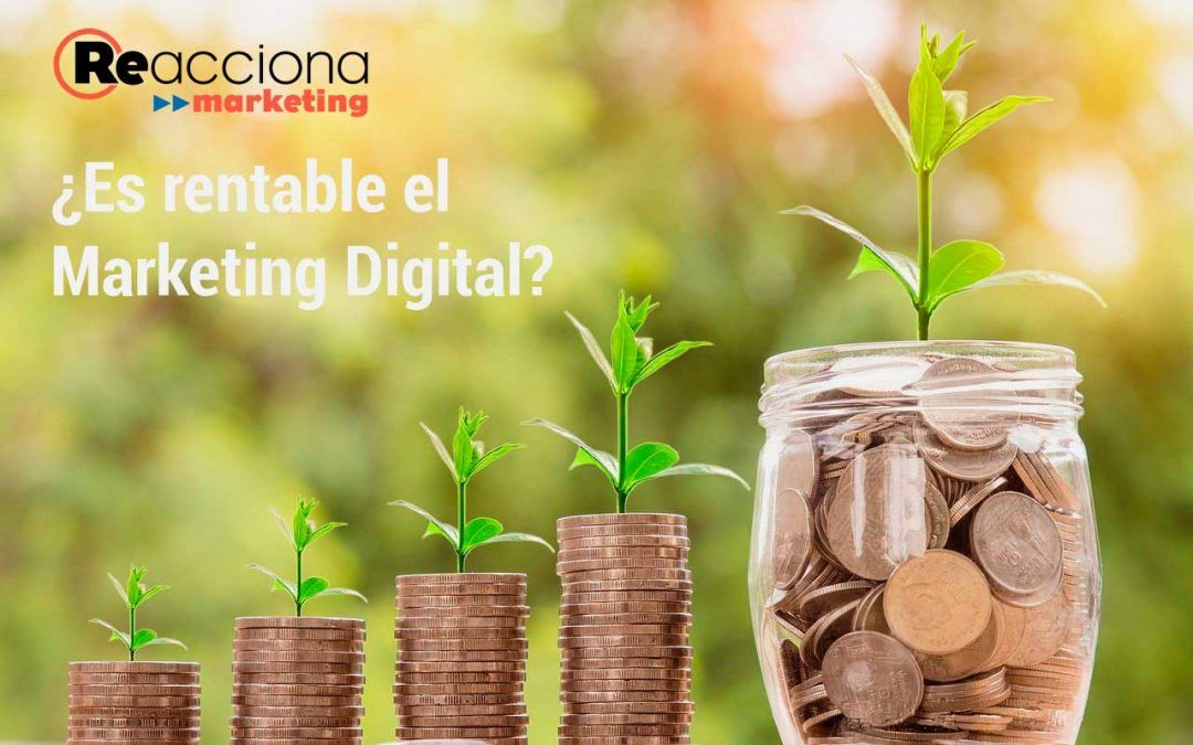 ¿Es rentable el Marketing Digital?