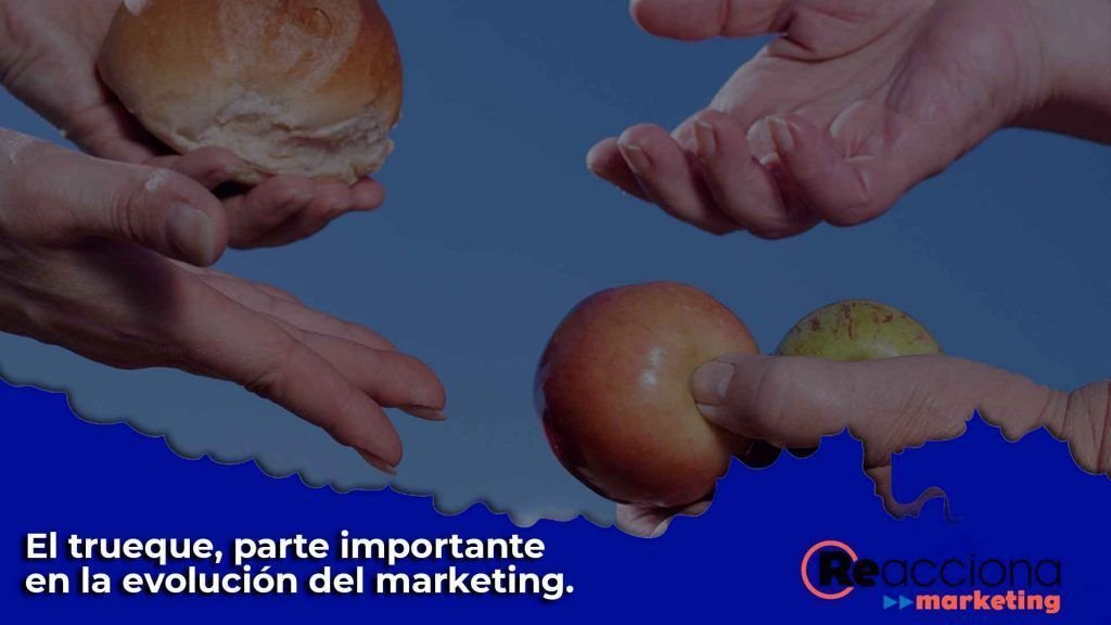 la evolución del marketing. El trueque