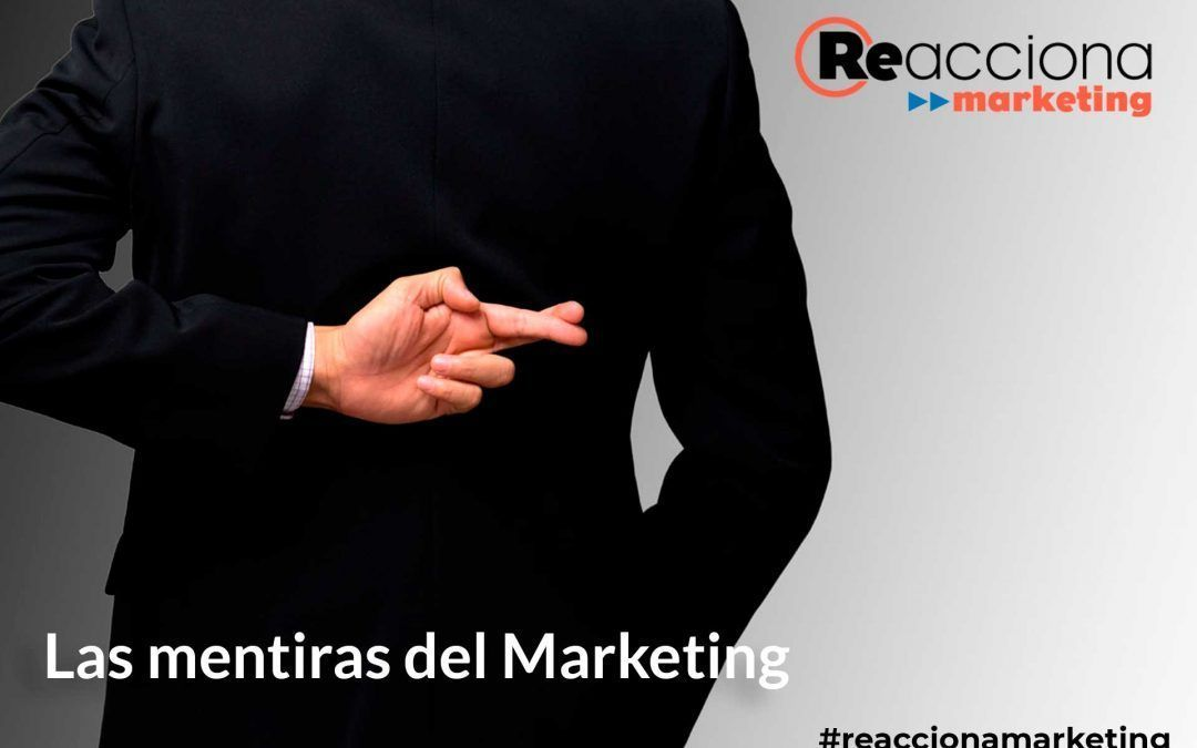 Las mentiras del Marketing que los comerciantes se creen