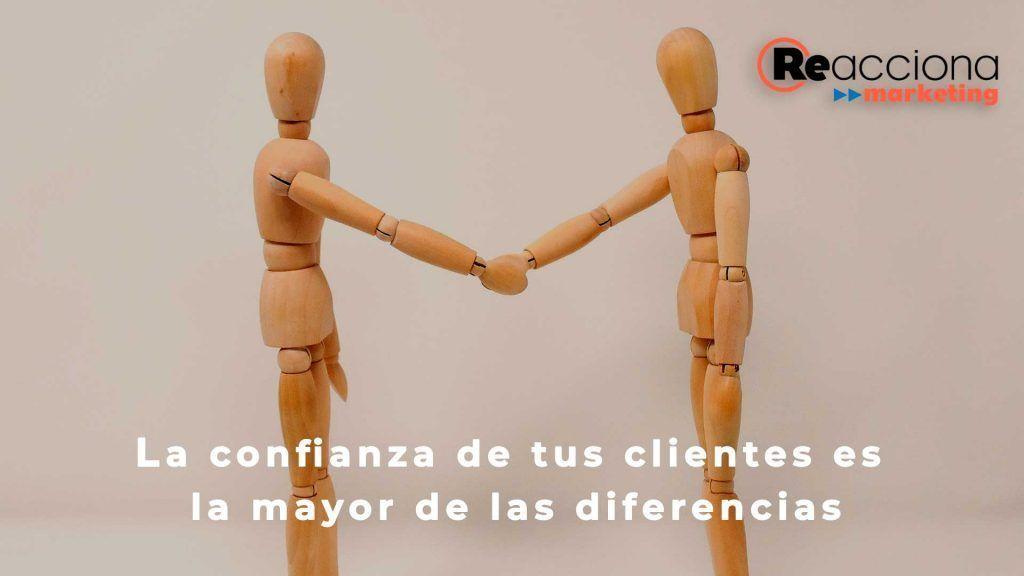 las mejores diferencias están en la confianza de tus clientes