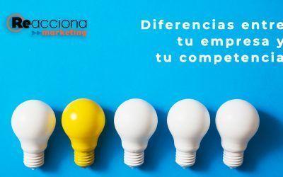 Diferencias entre tu negocio y tu competencia.