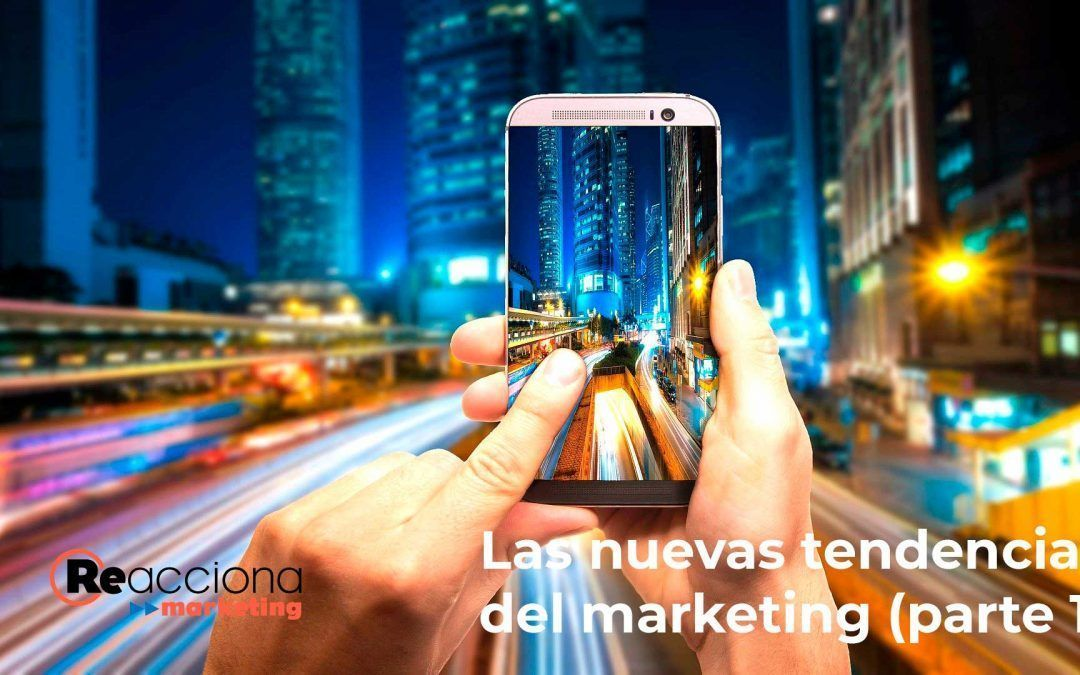 Las nuevas tendencias del marketing (parte 1)