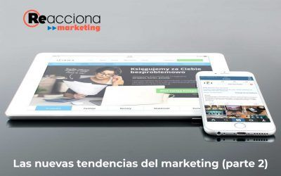 Las nuevas tendencias del marketing (parte 2)